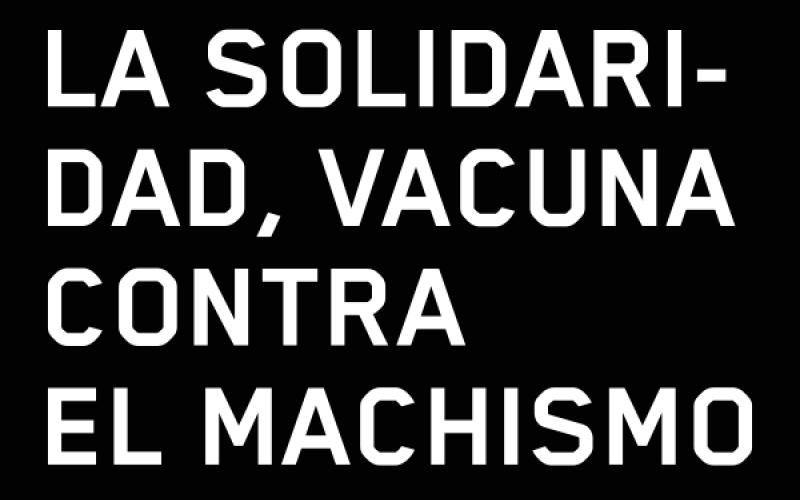La solidaridad, vacuna contra el machismo